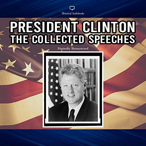 President Clinton: The Collected Speeches (Digitally Remastered) cover art