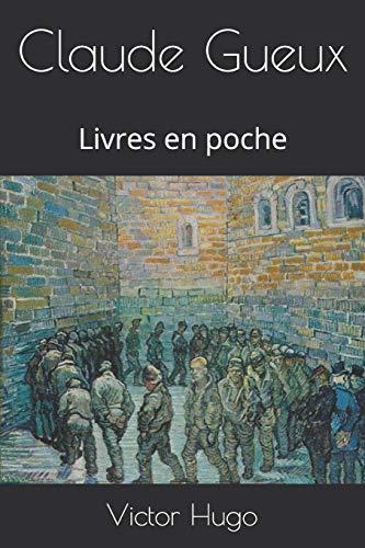 Claude Gueux: Livres en poche