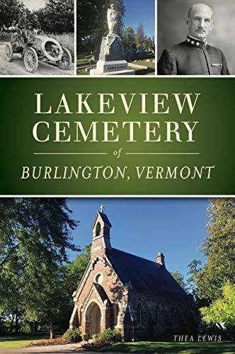 Lakeview Cemetery of Burlington, Vermont (Landmarks)