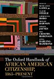 The Oxford Handbook of African American Citizenship, 1865-Present (Oxford Handbooks)
