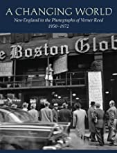 A Changing World: New England In The Photographs Of Verner Reed, 1950-1972