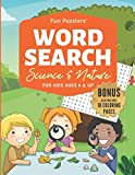 Word Search Science and Nature For Kids: BONUS includes 10 Coloring Pages: Ages 6 and up (Fun Puzzlers Word Search Books for Kids)