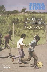 El equipo de los suenos/ The Dream Team par  Sergio Olguín