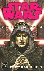 Star Wars, Tome 85 - Dark Bane, La voie de la destruction de DREW KARPYSHYN