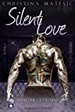 Silent Love: Von dir getrennt (Shawn & Mia 3)