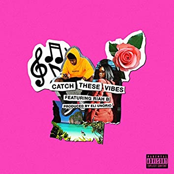 Catch These Vibes (feat. Riah B)