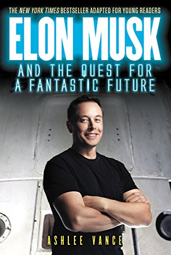 Elon Musk and the Quest for a Fantastic Future Young Readers' Edition (English Edition)