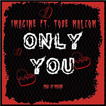 Only You (feat. Tobe Malcom)