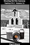 Shooting Old Film Cameras - Yashica FX-2 - Volume 11 (Old Cameras) (English Edition)