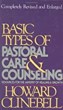 Basic Types of Pastoral Care & Counseling Revised: Resources for the Ministry of Healing & Growth by Howard Clinebell (1984-03-01)