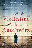 A Violinista de Auschwitz (Portuguese Edition)