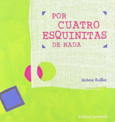 POR CUATRO ESQUINITAS DE NADA (ALBUMES ILUSTRADOS)