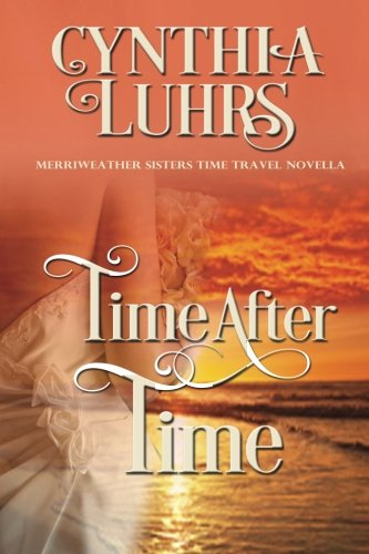 Download Time After Time (Merriweather Sisters Time Travel Romance) 1979923558