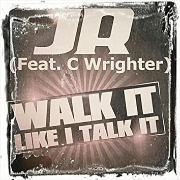 Walk It Like I Talk It (feat. C Wrighter)