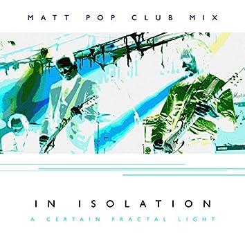 A Certain Fractal Light (Matt Pop Club Mix)