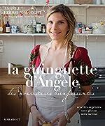 La guinguette d'Angèle - Les nourritures bienfaisantes d'Angèle Ferreux Maeght