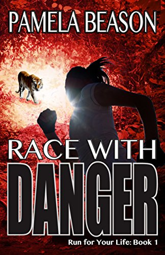 Race with Danger: Adventure, Suspense, and Murder (Run for Your Life Trilogy Book 1)