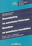 Ultraschallprüfung von austenitischen Plattierungen, Mischnähten und austenitischen Schweißnähten: Theorie – Praxis – Regelwerke (Kontakt & Studium) - Eberhard Neumann
