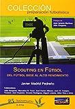 Scouting en fútbol. Del fútbol base al alto rendimiento (Preparacion Futbolistica)