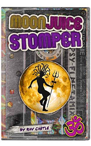 Moon Juice Stomper: A novel: Goa 1987-96