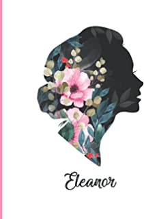 Eleanor: Personalized Journal Notebook for Eleanor, Strong Women Floral Journal Notebook Gift for Women, Girls, Daughter, ...