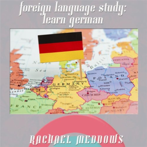 Foreign Language Study: Learn German Faster (Self-Hypnosis)