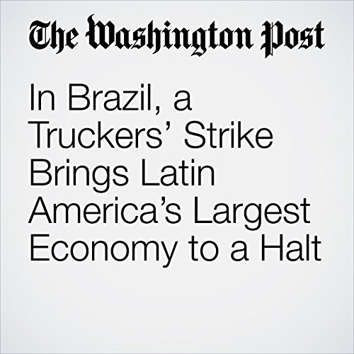 In Brazil, a Truckers' Strike Brings Latin America's Largest Economy to a Halt copertina