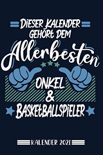 Kalender: Onkel Basketballer Kalender 2021   Kalender & Notizbuch  Geschenk Basketballer   6x9 Format (15,24 x 22,86 cm)
