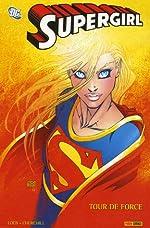 Supergirl - Tour de force de Jeph Loeb