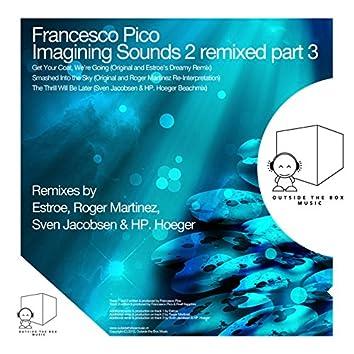Imagining Sounds 2 Remixed Part 3
