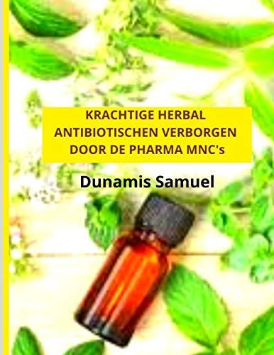 KRACHTIGE HERBAL ANTIBIOTISCHEN VERBORGEN DOOR DE PHARMA MNC's: Gebruik deze kruiden-antibiotica voor eventuele kwalen