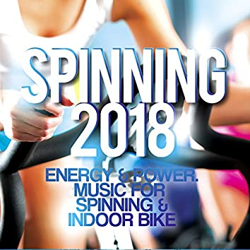 Spinning 2018 - Energy and amp; Power. Music For Spinning and amp; Indoor Bike
