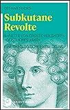 Subkutane Revolte: Annette von Droste-Hülshoffs 'Geistliches Jahr'. Eine theologische Entdeckung