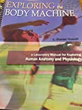 Exploring the Body Machine - A Laboratory Manual for Exploring Human Anatomy and Physiology