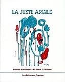 Introduction à la matière molle - Le juste argile. Préface de Pierre-Gilles de Gennes