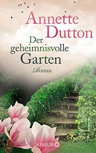 Buchseite und Rezensionen zu 'Der geheimnisvolle Garten: Roman' von Annette Dutton