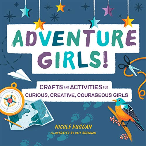 Compare Textbook Prices for Adventure Girls!: Crafts and Activities for Curious, Creative, Courageous Girls  ISBN 9781641527422 by Duggan, Nicole