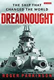 Dreadnought: The Ship that Changed the World - Roger Parkinson
