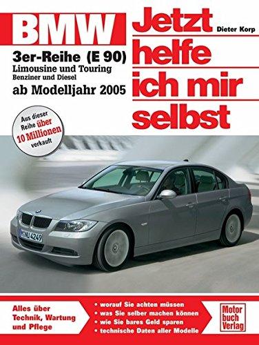BMW Dreier (E 90): Alles über Technik, Pflege und Wartung (Jetzt helfe ich mir selbst)