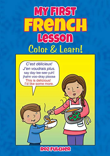My First French Lesson: Color & Learn! (Dover Children's Bilingual Coloring Book)