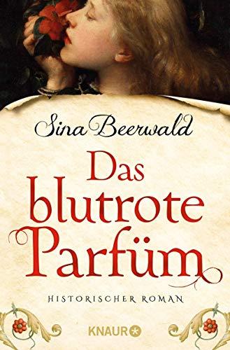 Das blutrote Parfüm: Historischer Roman