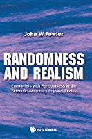 Randomness and Realism: Encounters with Randomness in the Scientific Search for Physical Reality