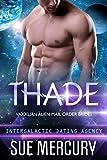 Thade: Vaxxlian Alien Mail Order Brides #3 (Intergalactic Dating Agency)