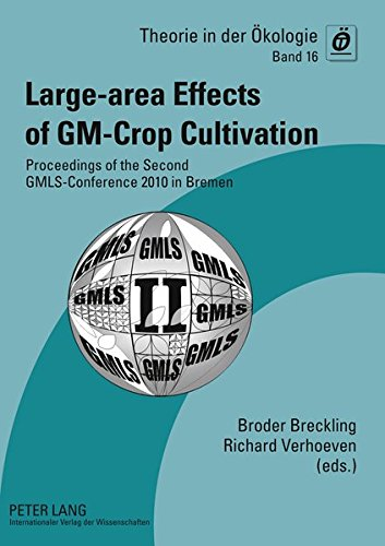 Large-area Effects of GM-Crop Cultivation: Proceedings of the Second GMLS-Conference 2010 in Bremen (Theorie in der Ökologie, Band 16)