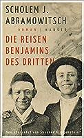 Die Reisen Benjamins des Dritten: Roman
