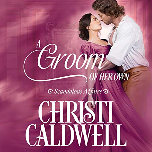 A Groom of Her Own Audiobook By Christi Caldwell cover art