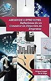 Asciende a otro nivel: Reflexiones de un Consultor Diplomado en Desarrollo de Habilidades Directivas