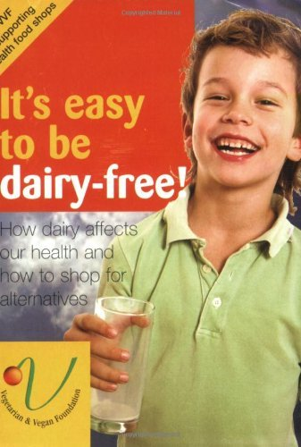 It's easy to be dairy-free!: How Dairy Affects Our Health and How to Shop for Alternatives by Dr Justine Butler (15-May-2008) Pamphlet