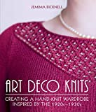 Art Deco Knits: Creating a hand-knit wardrobe inspired by the 1920s - 1930s (English Edition)