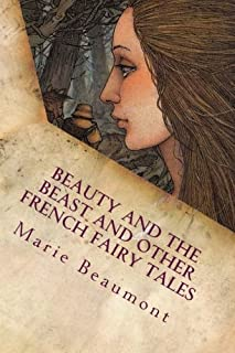 Beauty and the Beast and Other French Fairy Tales: Illustrated